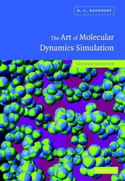 The Art of Molecular Dynamics Simulation ebook by Rapaport, D. C.