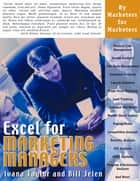 Excel for Marketing Managers ebook by Ivana Taylor, Bill Jelen
