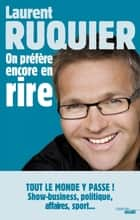 On préfère encore en rire eBook by Laurent RUQUIER