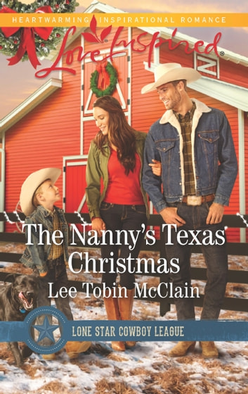 The Nanny's Texas Christmas (Mills & Boon Love Inspired) (Lone Star Cowboy League: Boys Ranch, Book 3) eBook by Lee Tobin McClain