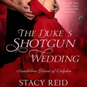 Duke's Shotgun Wedding, The audiobook by Stacy Reid