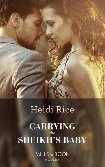 Carrying The Sheikh's Baby (Mills & Boon Modern) (One Night With Consequences, Book 49) ekitaplar by Heidi Rice