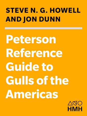 Peterson Reference Guides to Gulls of the Americas ebook by Steve N. G. Howell,Jon Dunn