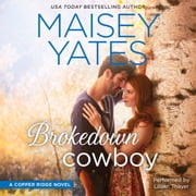 Brokedown Cowboy audiobook by Maisey Yates