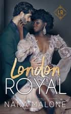 London Royal ebook by Nana Malone