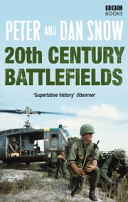 20th Century Battlefields ebook by Dan Snow,Peter Snow