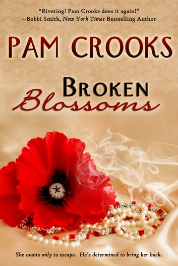 Broken Blossoms ebook by Pam Crooks