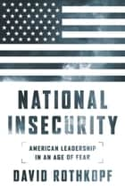 National Insecurity ebook by David Rothkopf