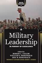 Military Leadership - In Pursuit of Excellence ebook by Robert L. Taylor