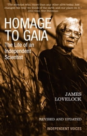Homage to Gaia - The Life of an Independent Scientist ebook by James Lovelock