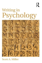 Writing in Psychology ebook by Scott A. Miller