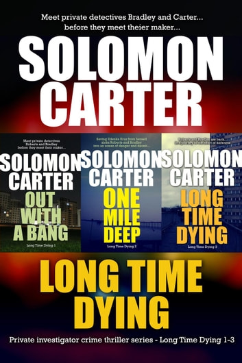 Long Time Dying - Private Investigator Crime Series books 1-3 - Long Time Dying ebook by Solomon Carter