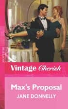 Max's Proposal (Mills & Boon Vintage Cherish) ebook by Jane Donnelly