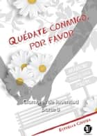 Quédate conmigo, por favor ebook by Estrella Correa