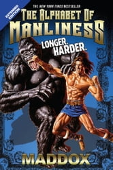 The Alphabet Of Manliness (revised and updated) ebook by Maddox