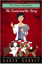 The Sound and the Furry - The Furry Chronicles, #2 ebook by Karen Ranney