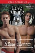 Love Among the Llamas ebook by Diana Sheridan