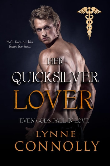 Her Quicksilver Lover - Even Gods Fall In Love, #6 ebook by Lynne Connolly
