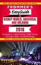Frommer's EasyGuide to Disney World, Universal and Orlando 2016 ebook by Jason Cochran