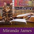 The Silence of the Library audiobook by Miranda James