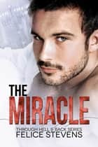 The Miracle ebook by Felice Stevens