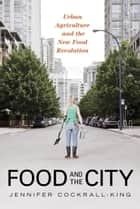 Food and the City ebook by Jennifer Cockrall-King