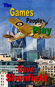 The Games People Play ebook by Dave Shonfield