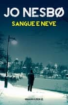 Sangue e neve ebook by Jo Nesbø, Eva Kampmann