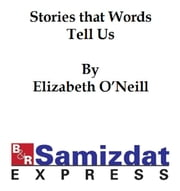 Stories that Words Tell Us, history (for children) told through etymology (1918) ebook by Elizabeth O'Neill