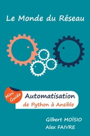 Automatisation, de Python à Ansible - Mini Guide ebook by Gilbert MOÏSIO
