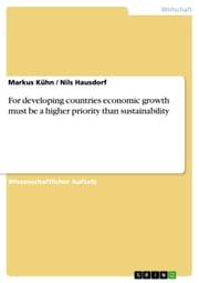 For developing countries economic growth must be a higher priority than sustainability ebook by Markus Kühn, Nils Hausdorf