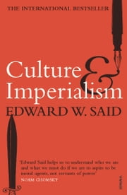 Culture And Imperialism ebook by Edward W Said