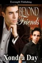 Beyond Friends ebook by Xondra Day