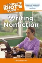 The Complete Idiot's Guide to Writing Nonfiction ebook by Christina Boufis
