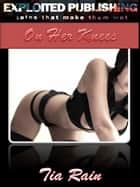 On Her Knees ebook by