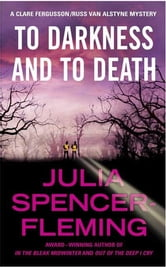 To Darkness and to Death - A Clare Fergusson and Russ Van Alstyne Mystery ebook by Julia Spencer-Fleming