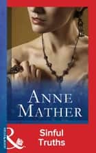 Sinful Truths (Mills & Boon Modern) (The Anne Mather Collection) ebook by Anne Mather