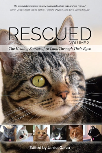 Rescued Volume 2 - The Healing Stories of 12 Cats, Through Their Eyes ebook by Deborah Barnes,Marshall Bowden,Linda Deane,Kimberly Fleck,Alisa A. Gaston-Linn,Catherine Holm,JaneA Kelley,Julie McAlee,Karen Malena,Camille May,Karen Nichols,Lisa L. Richman