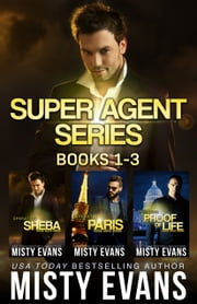 Super Agent Series Box Set Books 1 - 3 ebook by Misty Evans