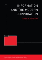 Information and the Modern Corporation ebook by James W Cortada