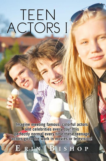 Teen Actors I ebook by Erin Bishop