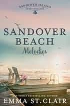 Sandover Beach Melodies - Sandover Island Sweet Romance, #3 ebook by