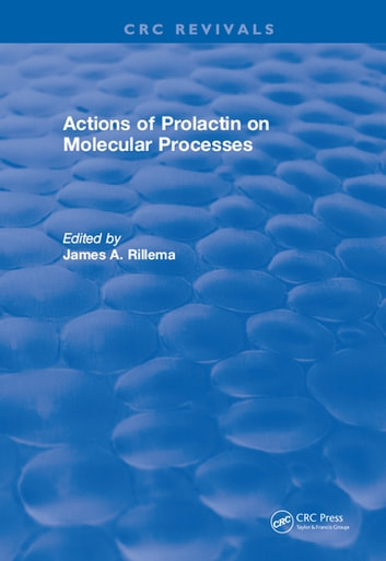 Actions of Prolactin On Molecular Processes ebook by James A. Rillema