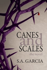 Canes and Scales ebook by S.A. Garcia