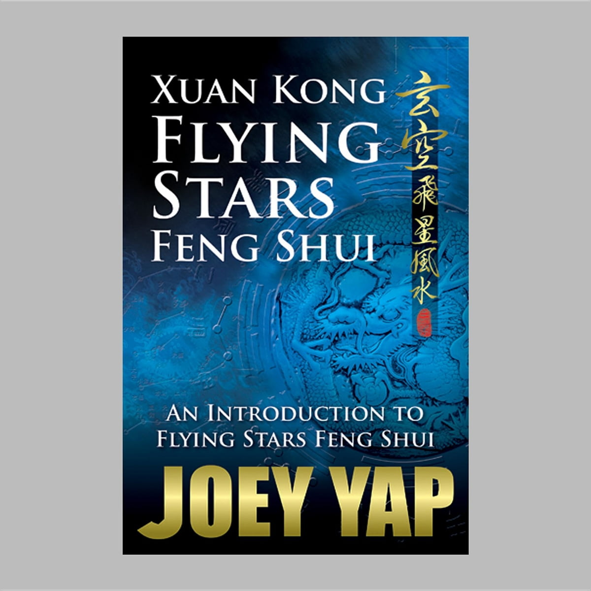 Xuan Kong Flying Stars Feng Shui eBook by Yap Joey - 9789833332533 |  Rakuten Kobo