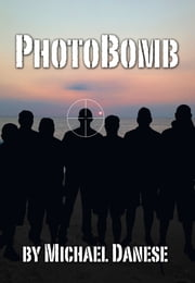 PhotoBomb ebook by Michael Danese