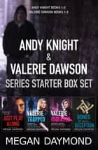 Andy Knight and Valerie Dawson Series Starter Box Set - Andy Knight Books 1 – 2 and Valerie Dawson Books 1 – 2 ebook by Megan Daymond