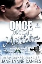 Once Upon a Mistletoe ebook by Jane Lynne Daniels
