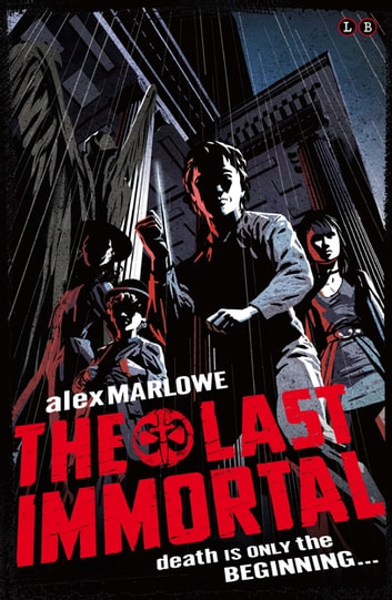 The Last Immortal - Book 1 ebook by Alex Marlowe