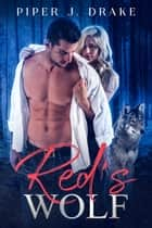 Red's Wolf ebook by Piper J. Drake